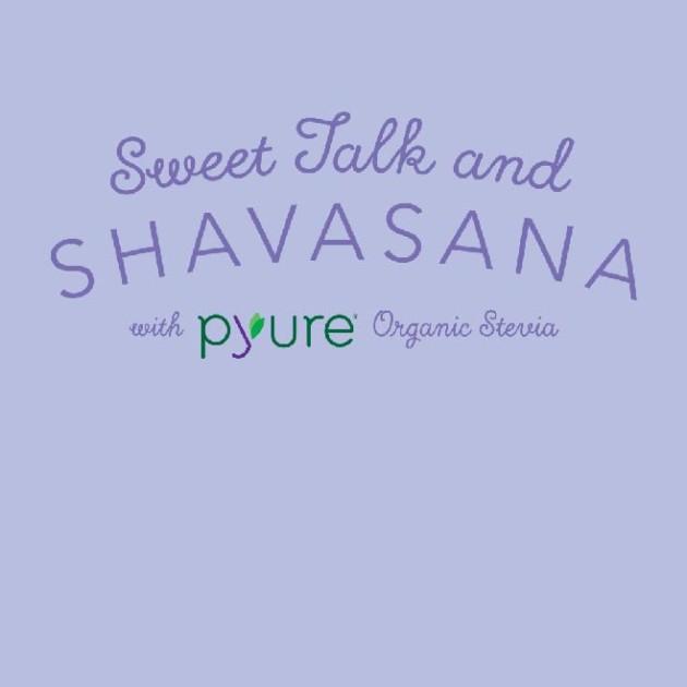 Sweet Talk and Shavasana